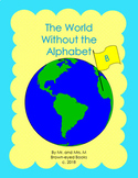 """The World Without the Alphabet """"B"""""""