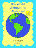 """The World Without the Alphabet  """"C"""""""