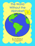 """The World Without the Alphabet """"D"""""""
