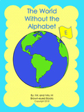 """The World Without the Alphabet """"E"""""""