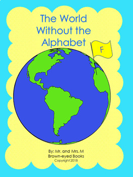 "The World Without the Alphabet ""F"""
