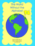 """The World Without the Alphabet """"G"""""""