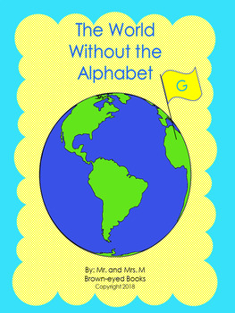 "The World Without the Alphabet ""G"""