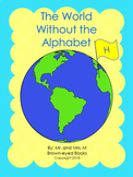 """The World Without the Alphabet """"H"""""""
