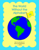 """The World Without the Alphabet """"M"""""""