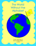 """The World Without the Alphabet """"O"""""""