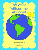 """The World Without the Alphabet """"S"""""""