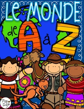 The World from A to Z ~ French ~ Le Monde de A à Z