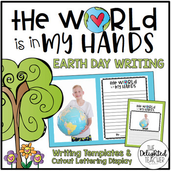 The World is in My Hands {Earth Day Writing}