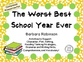 The Worst Best School Year Ever by Barbara Robinson: A Complete Novel Study!