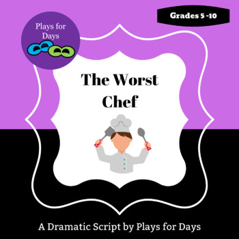 The Worst Chef - A Dramatic Script by Plays for Days
