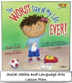 The Worst Day Of My Life Ever! - by Julie Cook - Lesson Plan