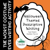 The Worst Halloween Costume- Halloween Themed Descriptive Writing