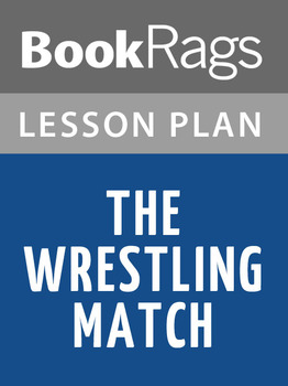 The Wrestling Match Lesson Plans