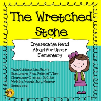 The Wretched Stone - Interactive Read Aloud for Upper Elementary