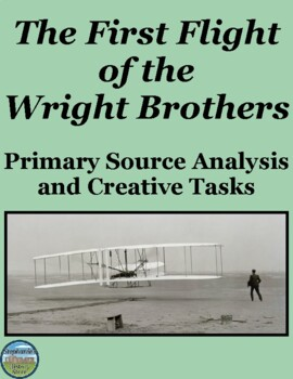 The Wright Brothers' First Flight Primary Source Analysis and Creative Tasks