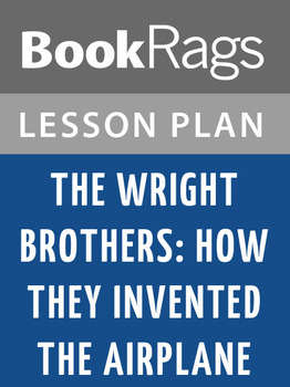 The Wright Brothers: How They Invented the Airplane Lesson Plans