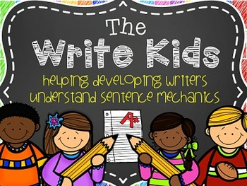 The Write Kids - Posters and Journal Pages That Teach Simple Sentence Mechanics