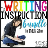 The Writing Instruction Bundle for Middle School