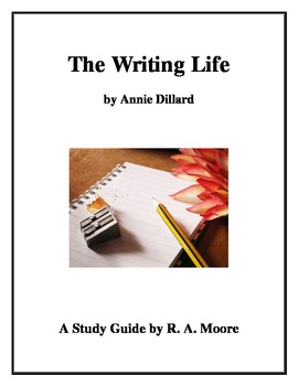 """The Writing Life"" by Annie Dillard: A Study Guide"