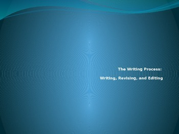 The Writing Process: Writing, Revising, Editing PPT