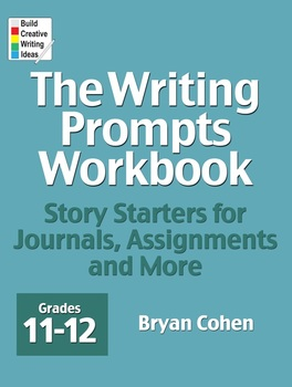 The Writing Prompts Workbook: Grades 11-12