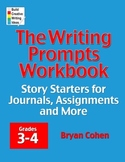 The Writing Prompts Workbook: Grades 3-4