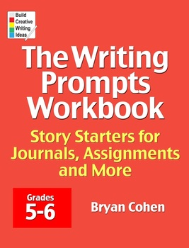 The Writing Prompts Workbook: Grades 5-6