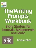 The Writing Prompts Workbook: Grades 9-10
