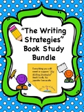 The Writing Strategies Book- Complete Book Study Bundle