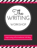 The Writing Workshop: Improving Informational Writing