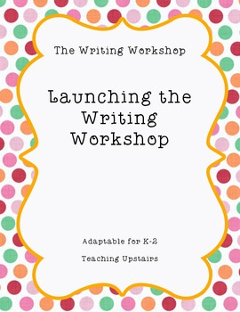 The Writing Workshop: Launching The Writer's Workshop in L