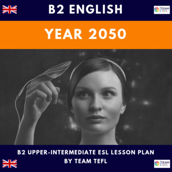 The Year 2050 B2 Upper-Intermediate Lesson Plan For ESL