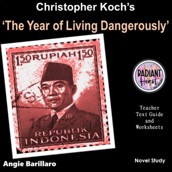 The Year of Living Dangerously-Koch Teacher Text Guides & Worksheets
