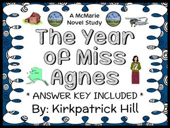 The Year of Miss Agnes (Kirkpatrick Hill) Novel Study / Reading Comprehension