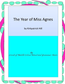 The Year of Miss Agnes Novel Unit with Literary and Gramma