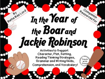 In the Year of the Boar and Jackie Robinson by Bette Bao Lord: A Novel Study!