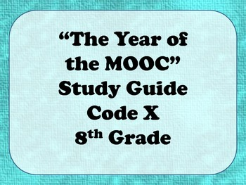 The Year of the MOOC Study Guide - Code X Unit 1: College 101