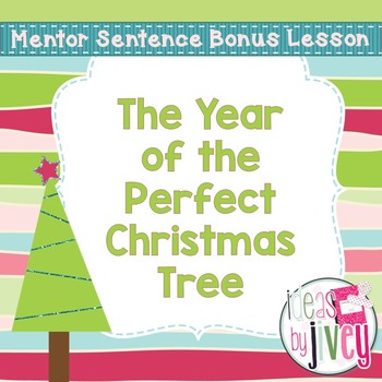 Bonus Mentor Sentence Lesson: The Year of the Perfect Christmas Tree