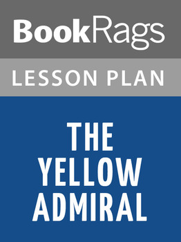 The Yellow Admiral Lesson Plans