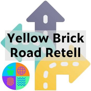 The Yellow Brick Road Retell