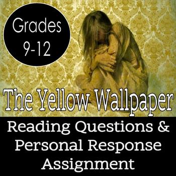 The Yellow Wallpaper Reading Guide and Personal Response Assignment