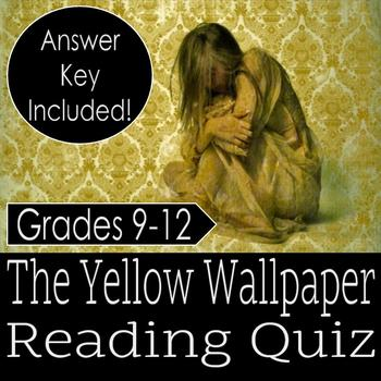 The Yellow Wallpaper- Reading Quiz