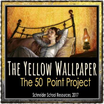 The Yellow Wallpaper: The 50 Point Project