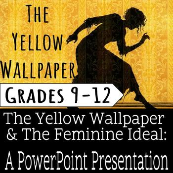 The Yellow Wallpaper/The Feminine Ideal Unit PowerPoint