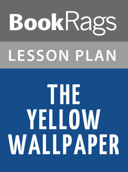 The Yellow Wallpaper and Other Tales Lesson Plans