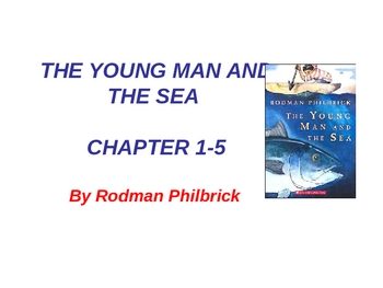 The Young Man and the Sea - Chap. 1-5 ppt.