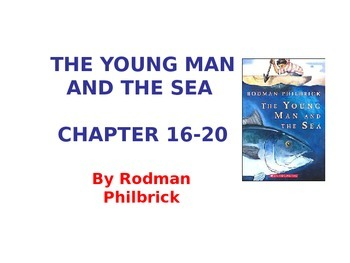 The Young Man and the Sea - Chap. 16-20 ppt.