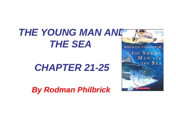 The Young Man and the Sea - Chap. 21-25 ppt.
