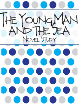 The Young Man and the Sea Novel Study